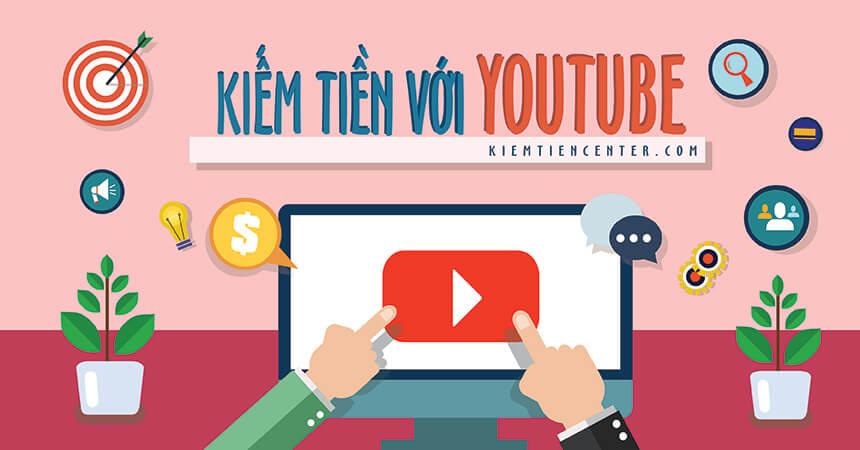 Kiếm tiền từ Youtube như thế nào & ví dụ cụ thể ...