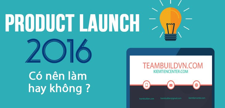 kiem-tien-voi-product-launch